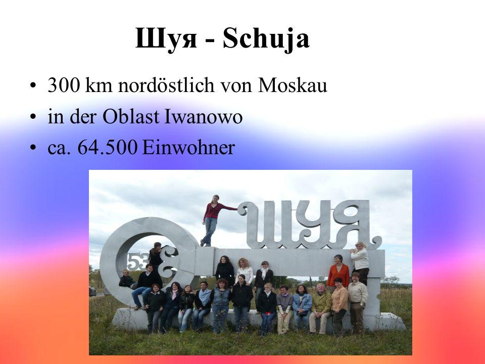 Шуя - Schuja 300 km nordöstlich von Moskau in der Oblast Iwanowo