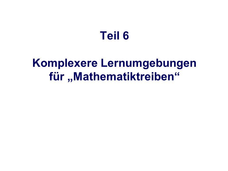 """Komplexere Lernumgebungen für """"Mathematiktreiben"""