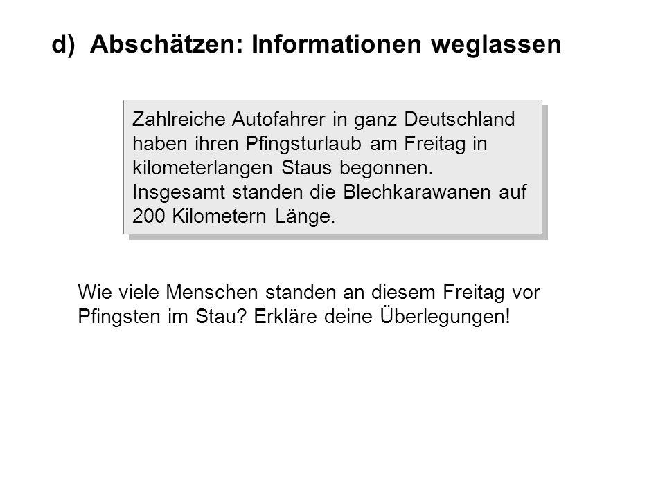 d) Abschätzen: Informationen weglassen