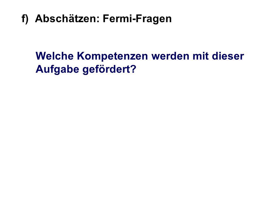 f) Abschätzen: Fermi-Fragen