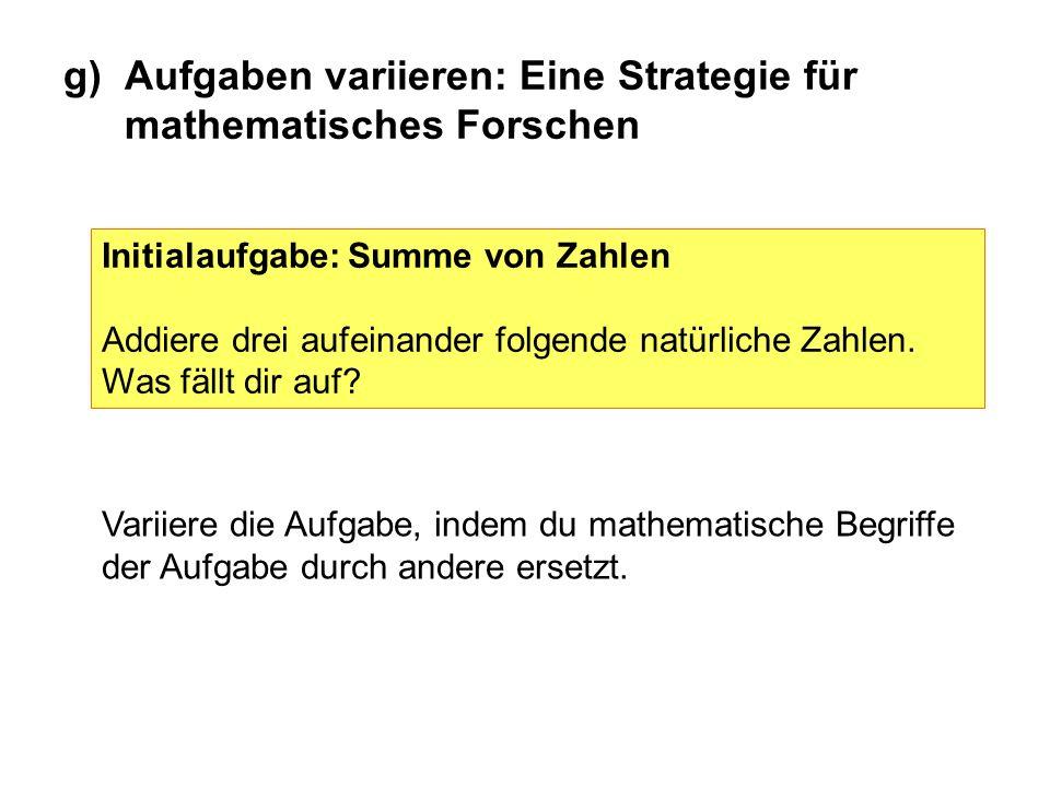 g) Aufgaben variieren: Eine Strategie für mathematisches Forschen