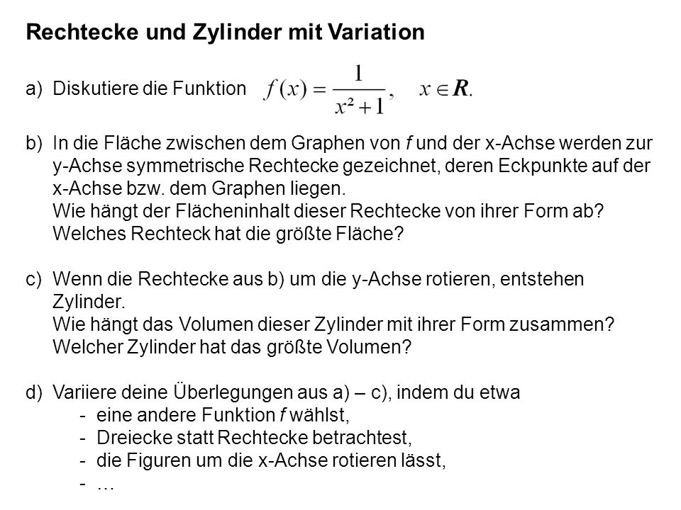 Rechtecke und Zylinder mit Variation a) Diskutiere die Funktion
