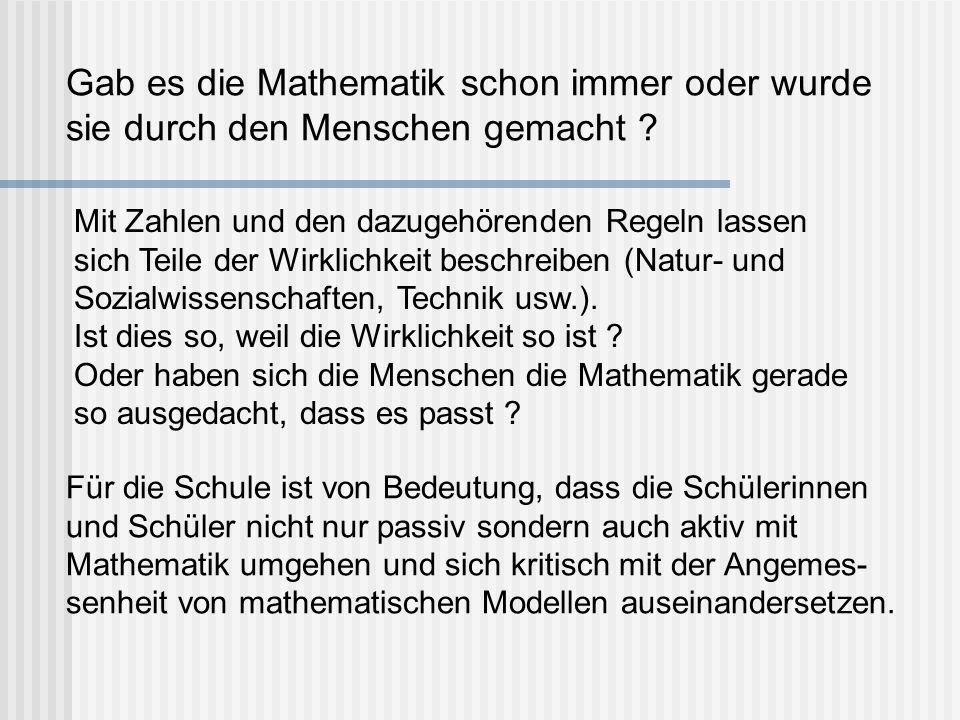 Gab es die Mathematik schon immer oder wurde sie durch den Menschen gemacht
