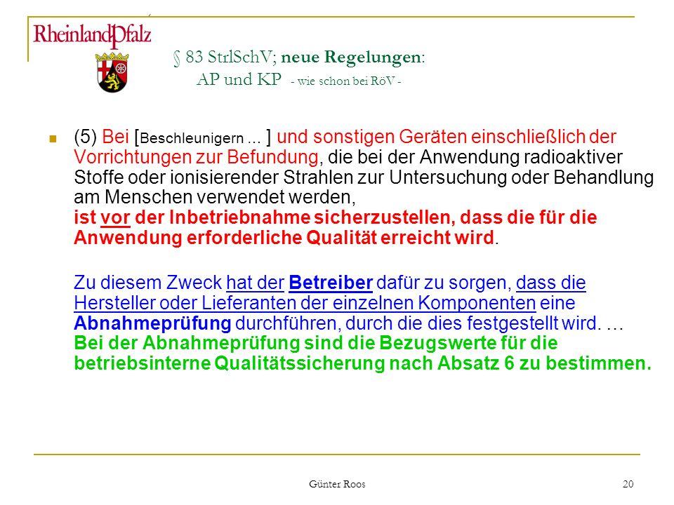 § 83 StrlSchV; neue Regelungen: AP und KP - wie schon bei RöV -