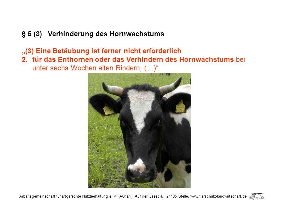 § 5 (3) Verhinderung des Hornwachstums