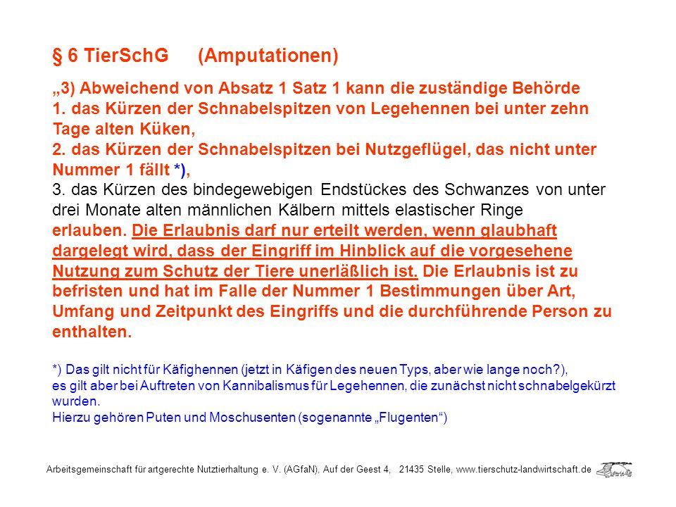 """§ 6 TierSchG (Amputationen) """"3) Abweichend von Absatz 1 Satz 1 kann die zuständige Behörde"""