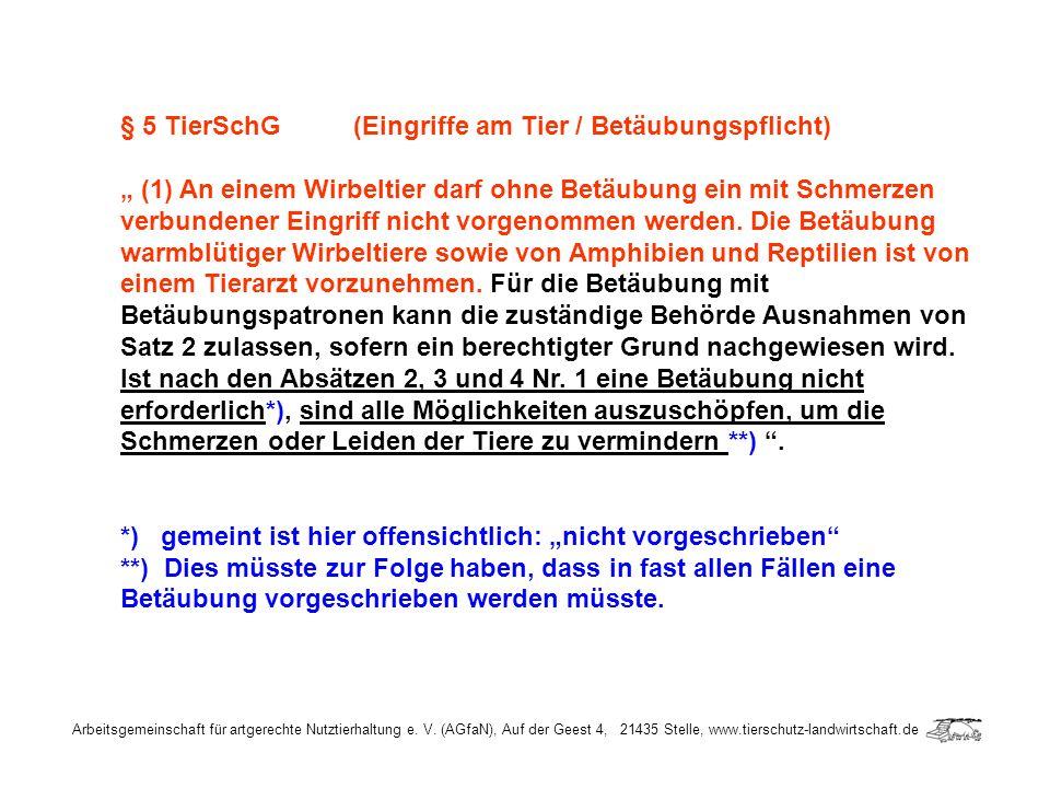 § 5 TierSchG (Eingriffe am Tier / Betäubungspflicht)