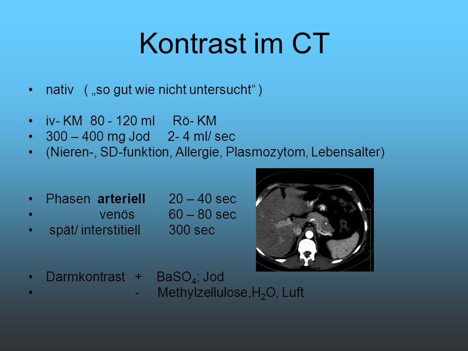 """Kontrast im CT nativ ( """"so gut wie nicht untersucht )"""