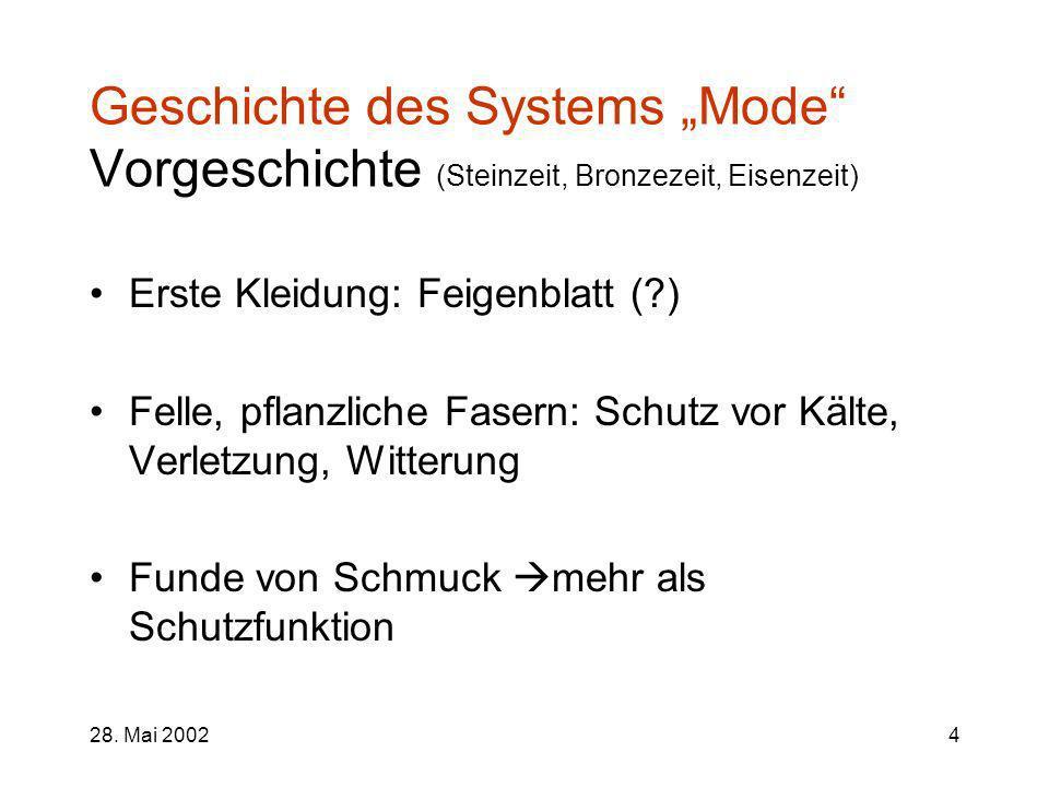 """Geschichte des Systems """"Mode Vorgeschichte (Steinzeit, Bronzezeit, Eisenzeit)"""