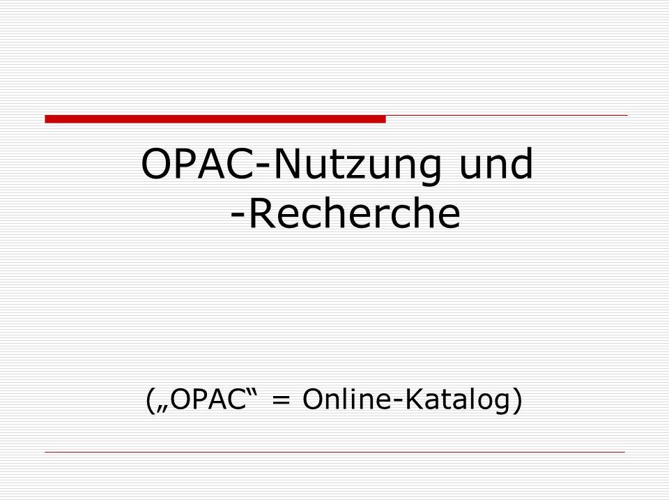 OPAC-Nutzung und -Recherche
