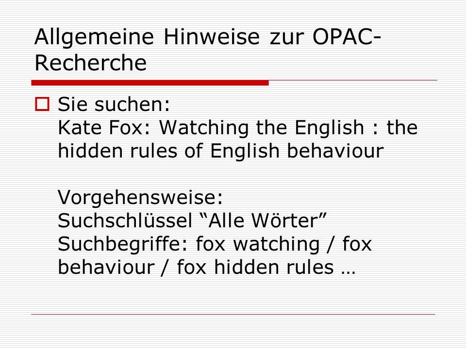 Allgemeine Hinweise zur OPAC-Recherche
