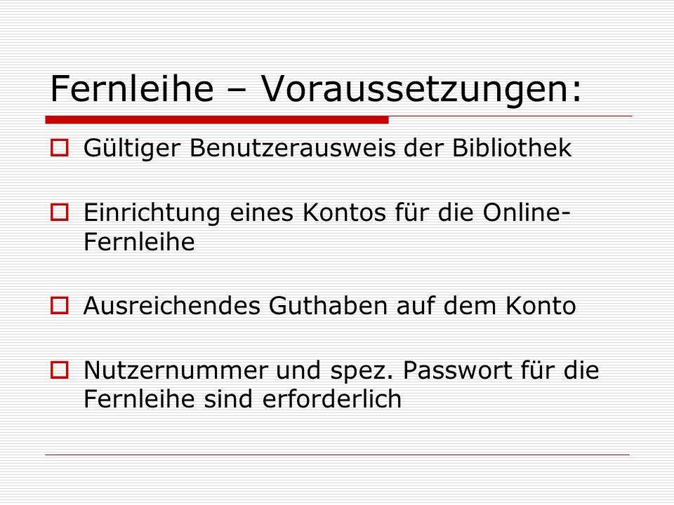 Fernleihe – Voraussetzungen:
