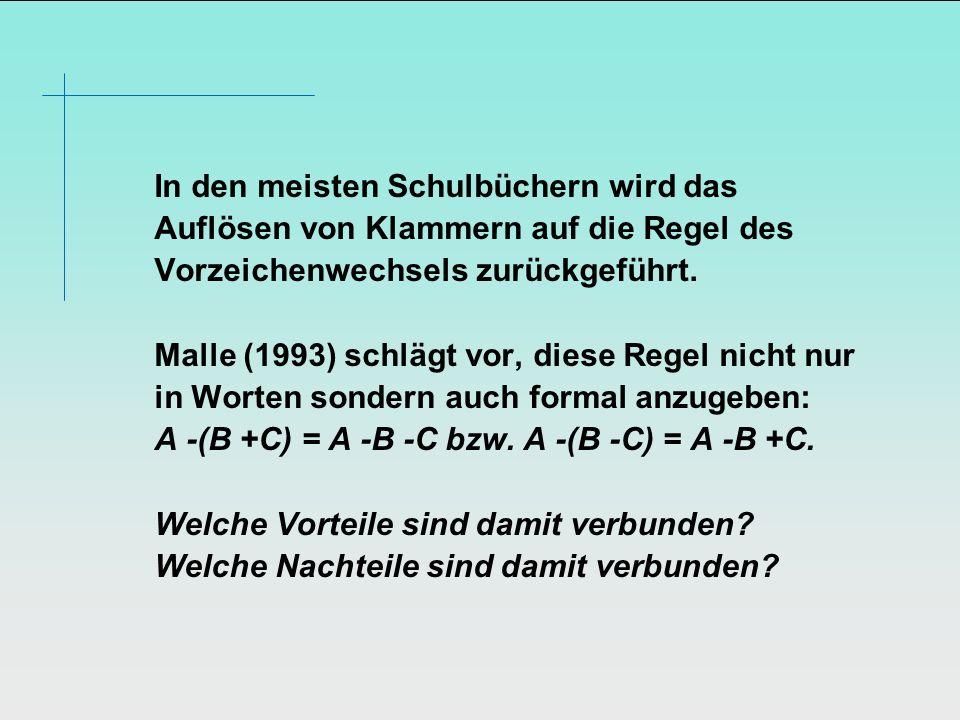 In den meisten Schulbüchern wird das Auflösen von Klammern auf die Regel des Vorzeichenwechsels zurückgeführt.