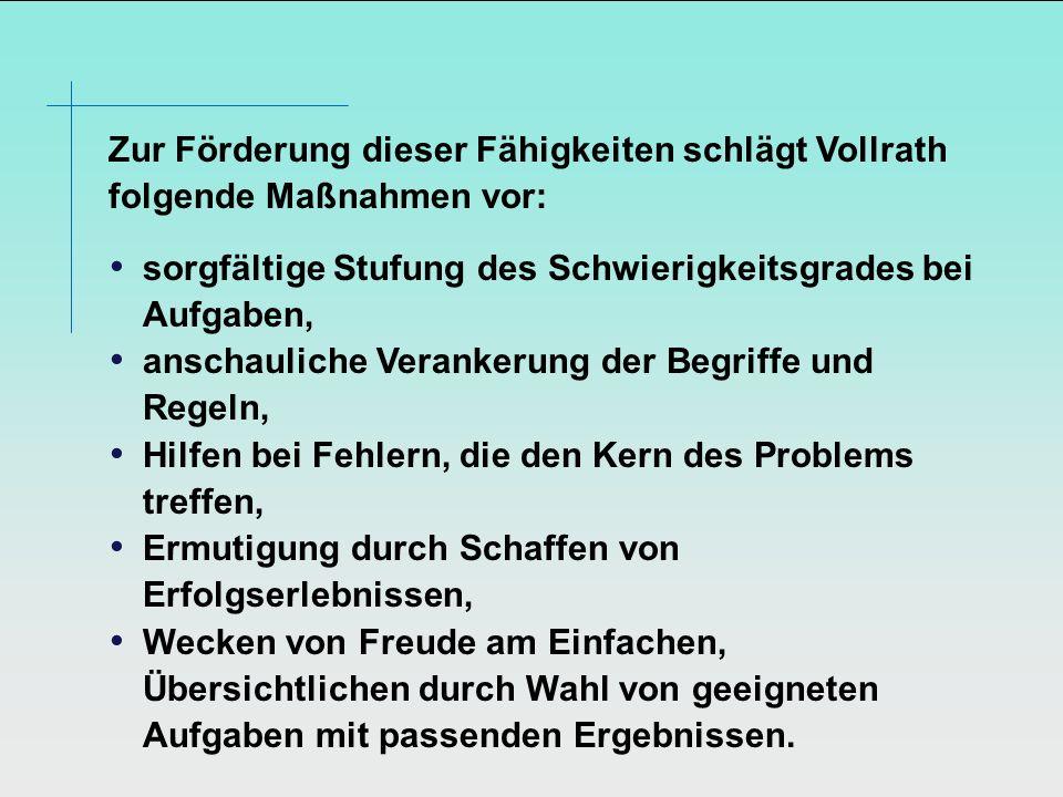 Zur Förderung dieser Fähigkeiten schlägt Vollrath folgende Maßnahmen vor: