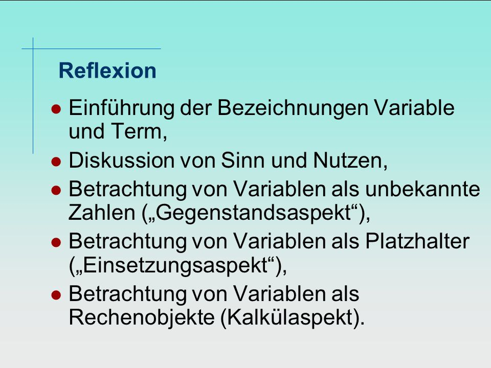 ReflexionEinführung der Bezeichnungen Variable und Term, Diskussion von Sinn und Nutzen,