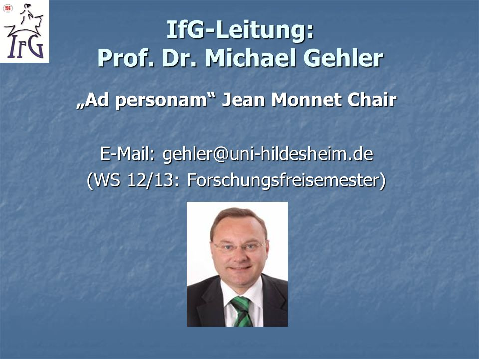 IfG-Leitung: Prof. Dr. Michael Gehler