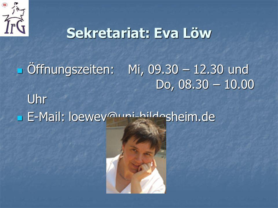 Sekretariat: Eva LöwÖffnungszeiten: Mi, 09.30 – 12.30 und Do, 08.30 – 10.00 Uhr.