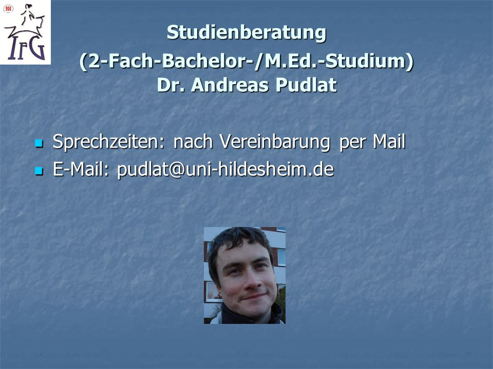 Studienberatung (2-Fach-Bachelor-/M.Ed.-Studium) Dr. Andreas Pudlat