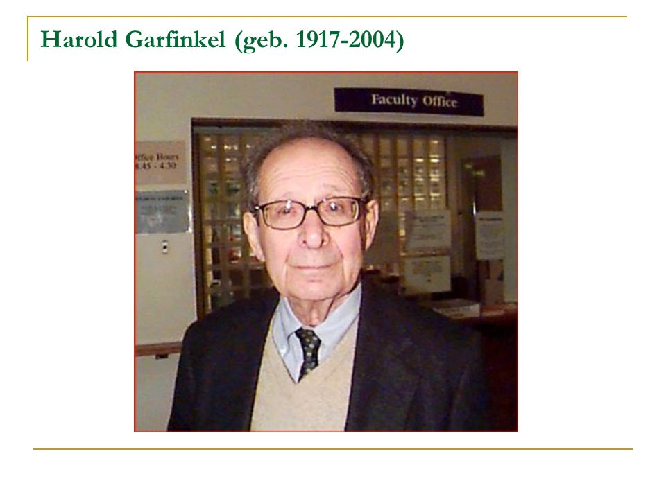 Harold Garfinkel (geb. 1917-2004)