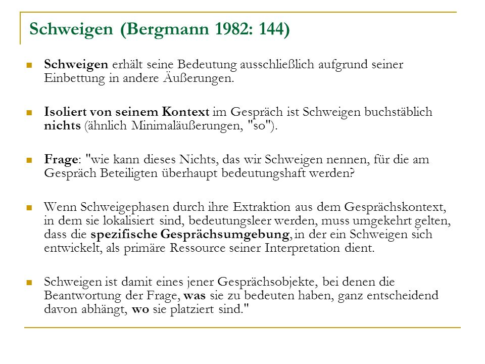 Schweigen (Bergmann 1982: 144)
