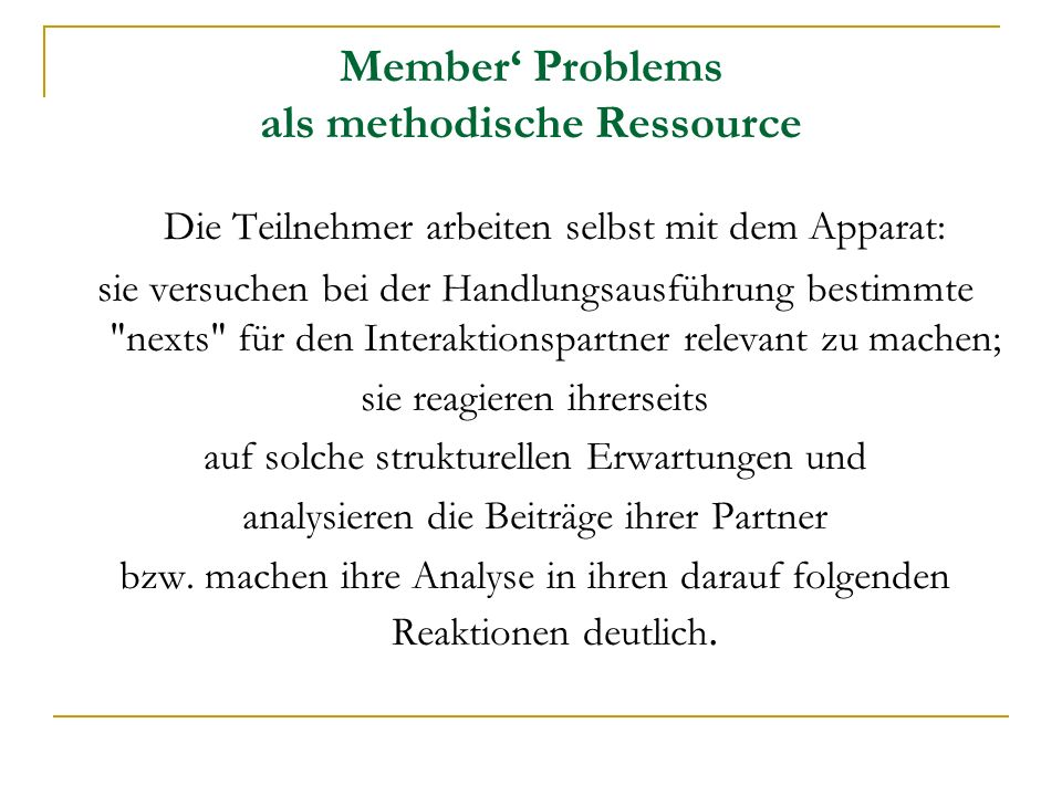 Member' Problems als methodische Ressource