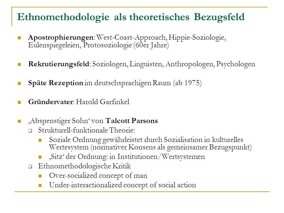 Ethnomethodologie als theoretisches Bezugsfeld