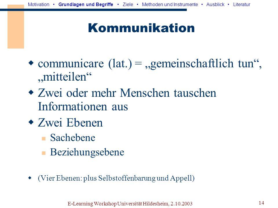 """communicare (lat.) = """"gemeinschaftlich tun , """"mitteilen"""