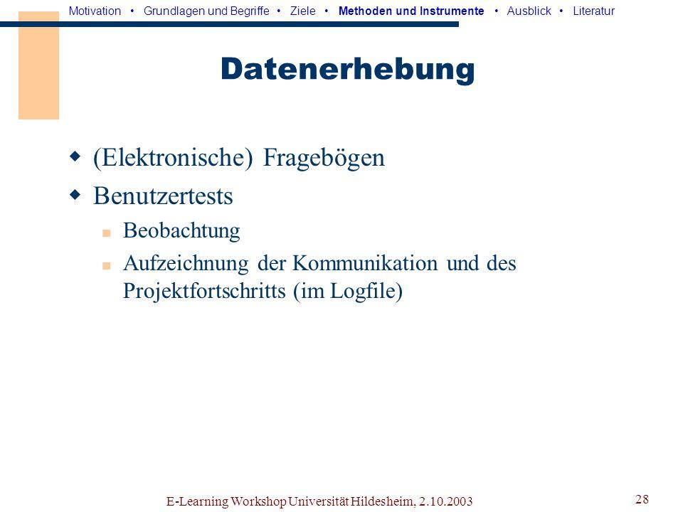 Datenerhebung (Elektronische) Fragebögen Benutzertests Beobachtung