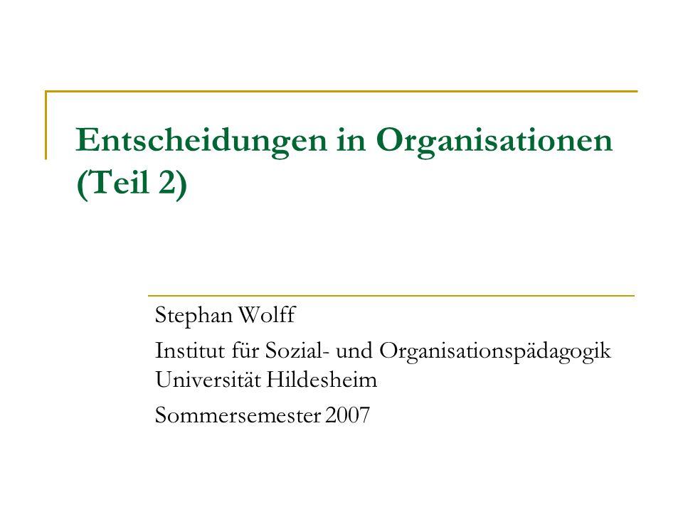 Entscheidungen in Organisationen (Teil 2)