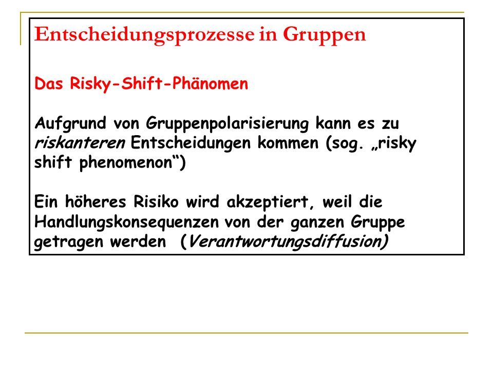 Entscheidungsprozesse in Gruppen risky-shift