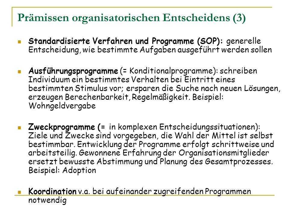 Prämissen organisatorischen Entscheidens (3)