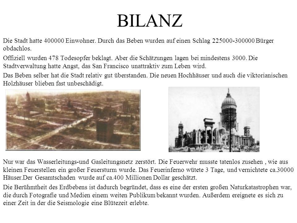 BILANZ Die Stadt hatte 400000 Einwohner. Durch das Beben wurden auf einen Schlag 225000-300000 Bürger obdachlos.