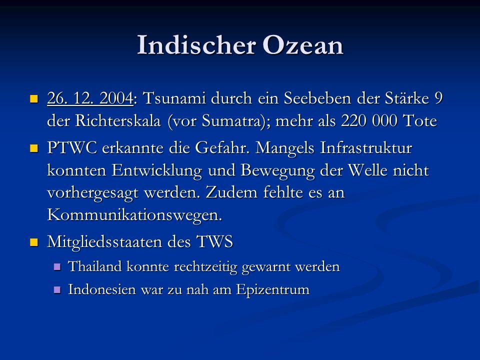 Indischer Ozean 26. 12. 2004: Tsunami durch ein Seebeben der Stärke 9 der Richterskala (vor Sumatra); mehr als 220 000 Tote.
