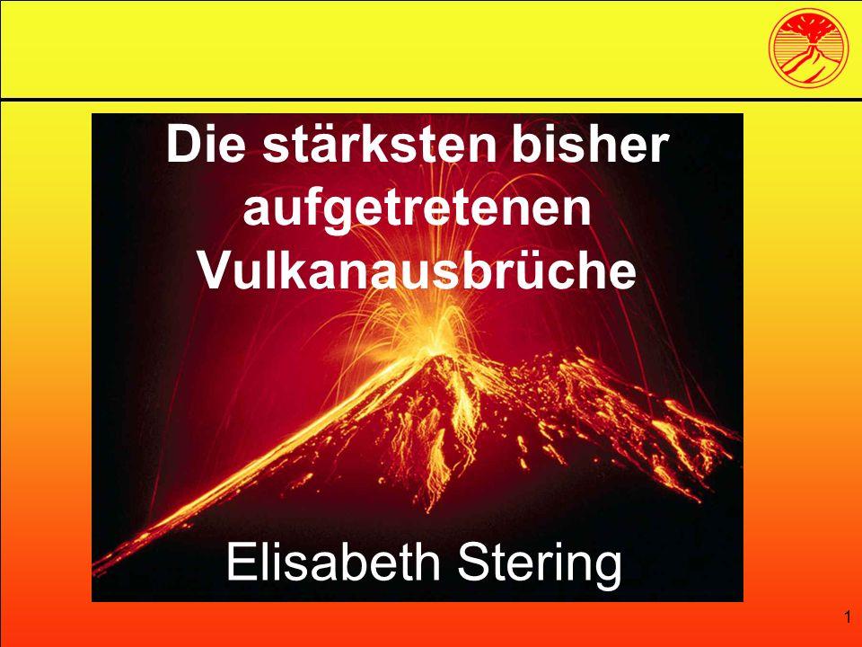 Die stärksten bisher aufgetretenen Vulkanausbrüche