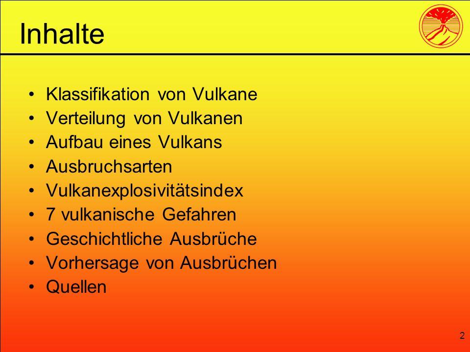 Inhalte Klassifikation von Vulkane Verteilung von Vulkanen
