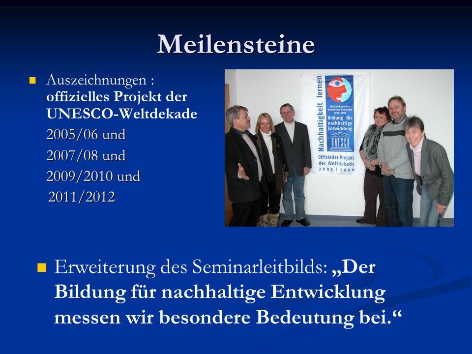 Meilensteine Auszeichnungen : offizielles Projekt der UNESCO-Weltdekade. 2005/06 und. 2007/08 und.