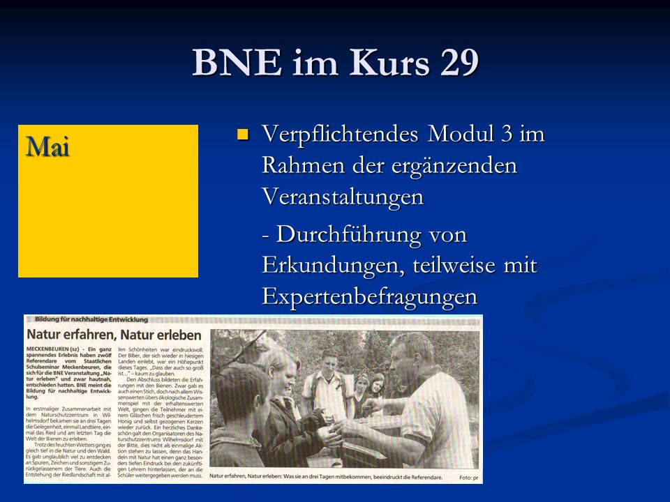 BNE im Kurs 29 Verpflichtendes Modul 3 im Rahmen der ergänzenden Veranstaltungen. - Durchführung von Erkundungen, teilweise mit Expertenbefragungen.