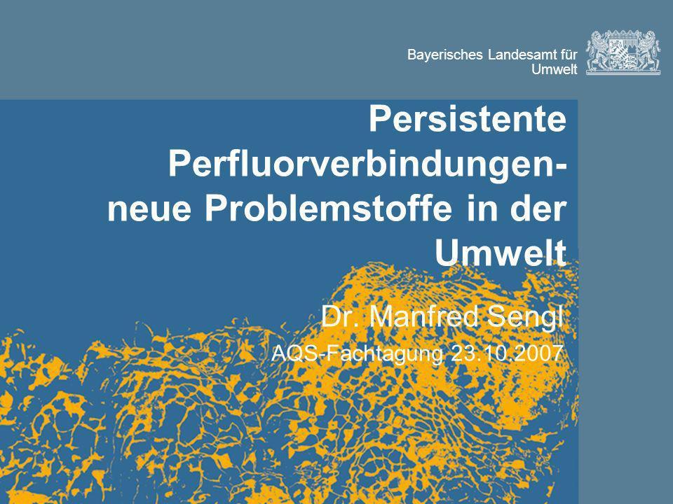 Persistente Perfluorverbindungen- neue Problemstoffe in der Umwelt