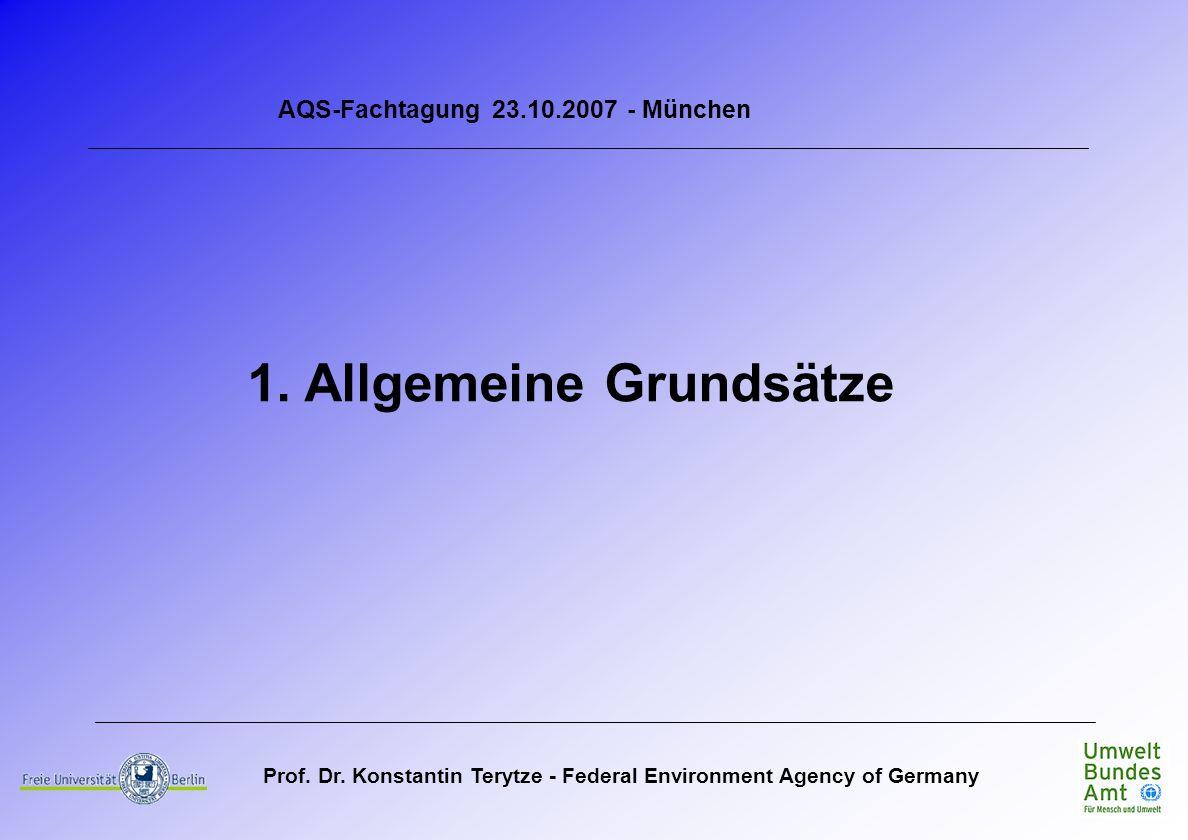 AQS-Fachtagung 23.10.2007 - München 1. Allgemeine Grundsätze