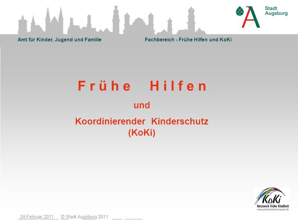F r ü h e H i l f e n und Koordinierender Kinderschutz (KoKi)