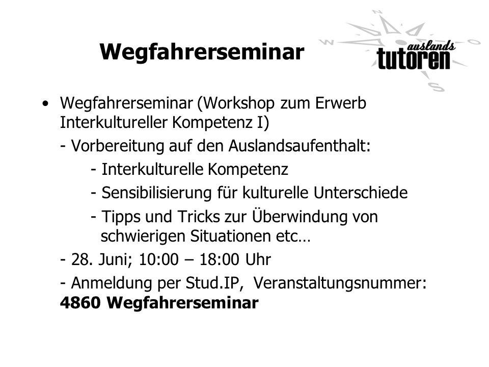 Wegfahrerseminar Wegfahrerseminar (Workshop zum Erwerb Interkultureller Kompetenz I) - Vorbereitung auf den Auslandsaufenthalt: