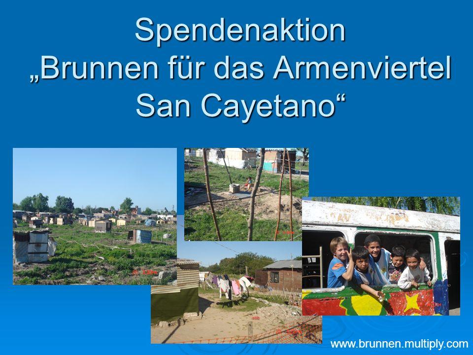"""Spendenaktion """"Brunnen für das Armenviertel San Cayetano"""