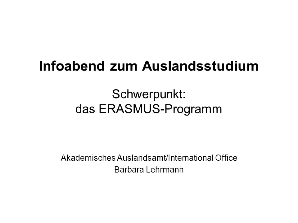Infoabend zum Auslandsstudium Schwerpunkt: das ERASMUS-Programm