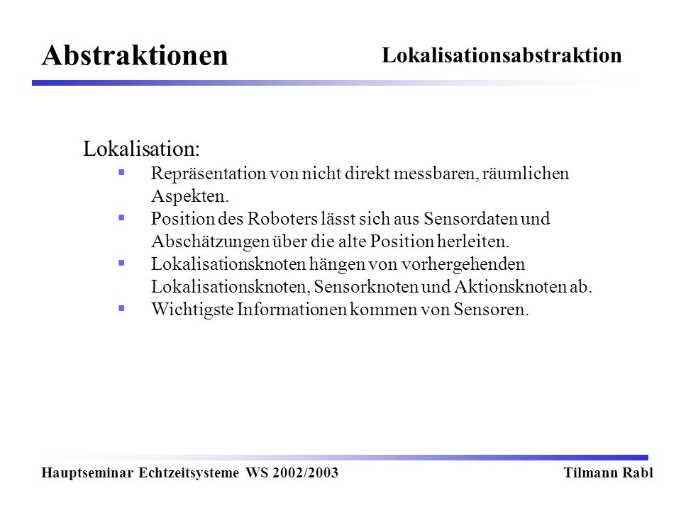 Abstraktionen Lokalisationsabstraktion Lokalisation: