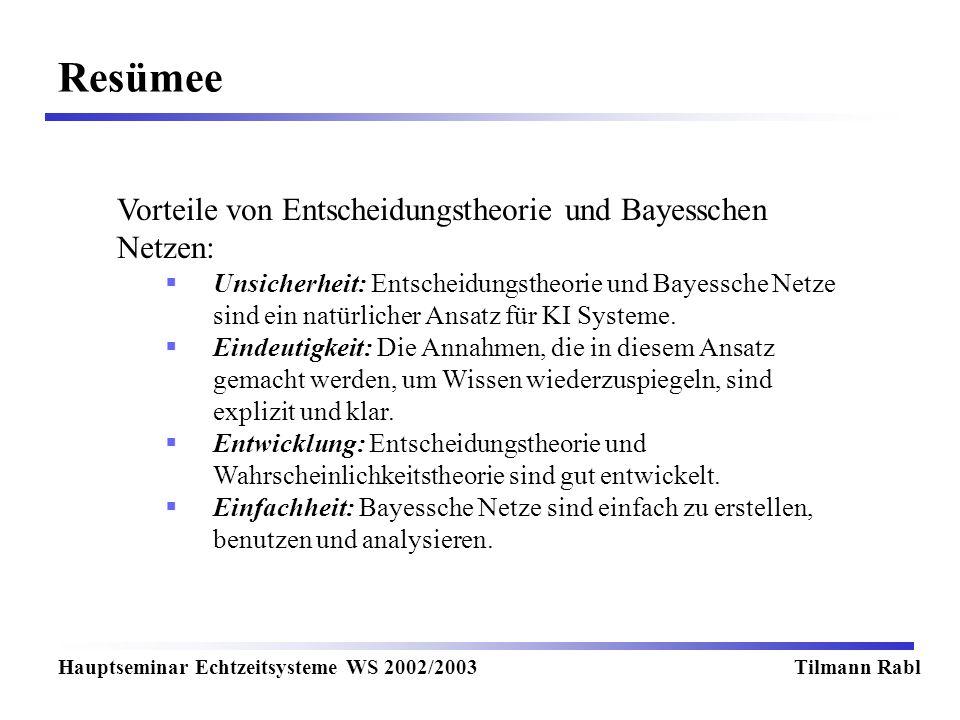 Resümee Vorteile von Entscheidungstheorie und Bayesschen Netzen: