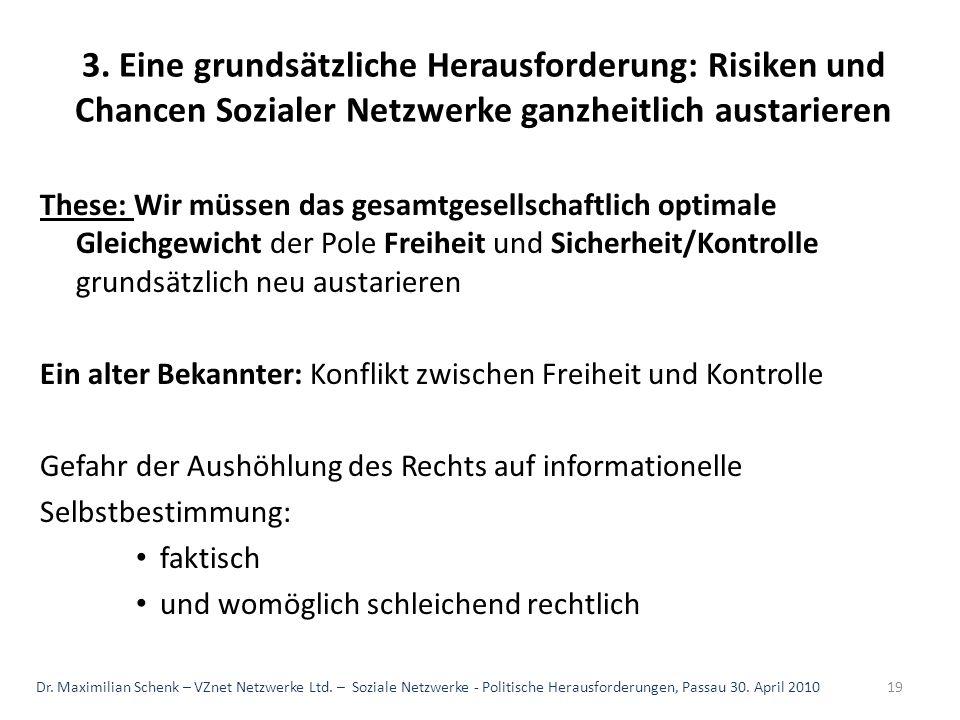 3. Eine grundsätzliche Herausforderung: Risiken und Chancen Sozialer Netzwerke ganzheitlich austarieren