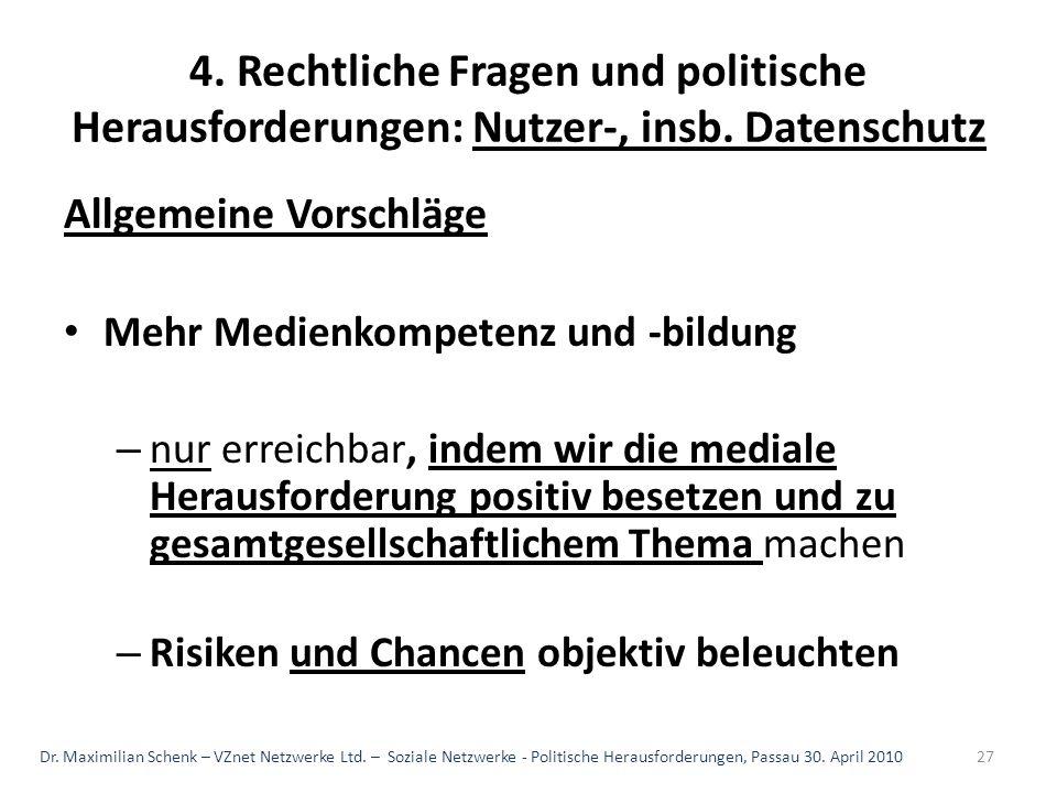 4. Rechtliche Fragen und politische Herausforderungen: Nutzer-, insb