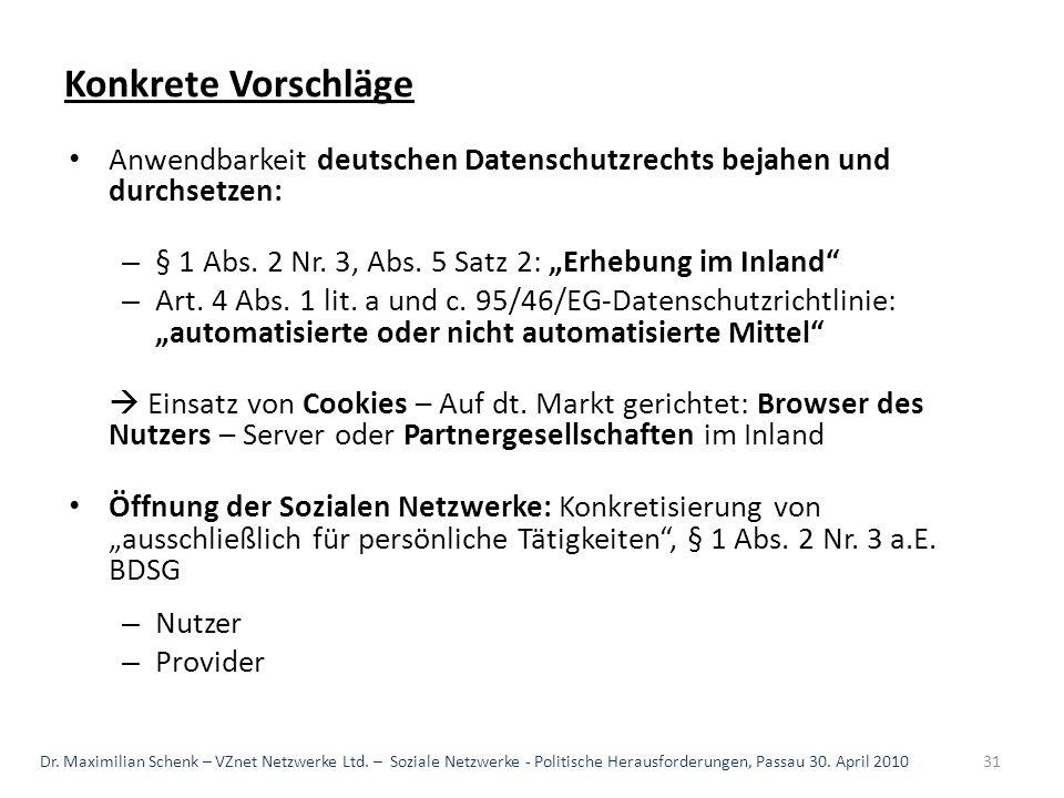 """Konkrete Vorschläge Anwendbarkeit deutschen Datenschutzrechts bejahen und durchsetzen: § 1 Abs. 2 Nr. 3, Abs. 5 Satz 2: """"Erhebung im Inland"""