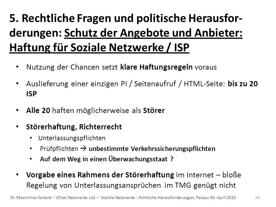 5. Rechtliche Fragen und politische Herausfor-derungen: Schutz der Angebote und Anbieter: Haftung für Soziale Netzwerke / ISP
