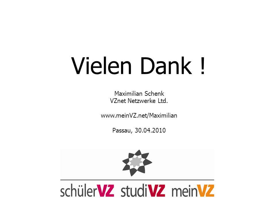 Vielen Dank. Maximilian Schenk VZnet Netzwerke Ltd. www. meinVZ